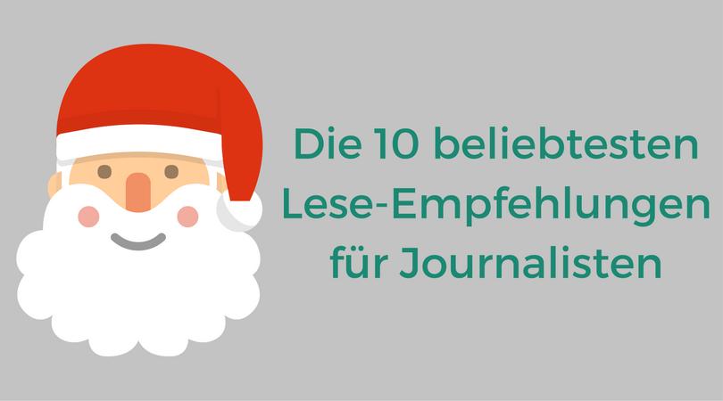 Die 10 beliebtesten Lese-Empfehlungen für Journalisten